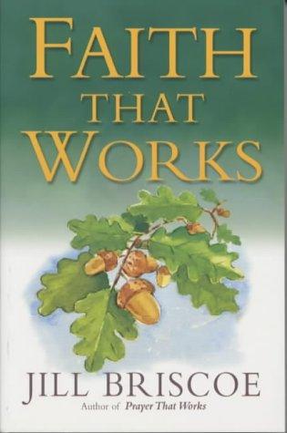 Faith That Works (1854246151) by Briscoe, Jill