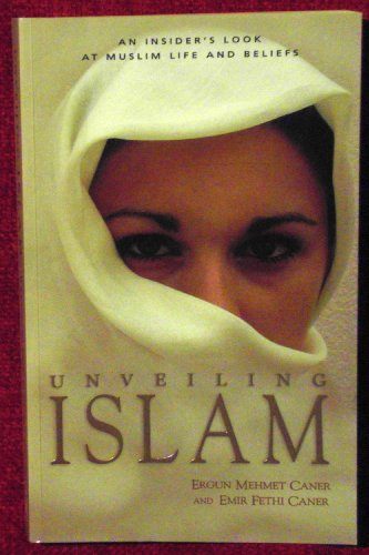 9781854246424: Unveiling Islam: An Insider's Look at Muslim Life and Beliefs
