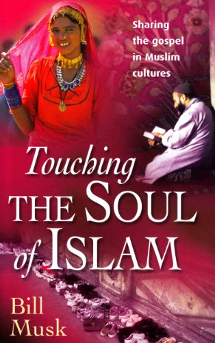 9781854246523: Touching the Soul of Islam: Sharing the Gospel in Muslim Cultures