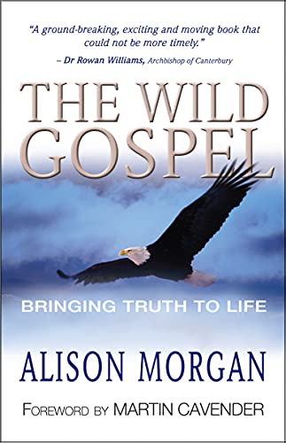 9781854246721: The Wild Gospel: Bringing Truth to Life