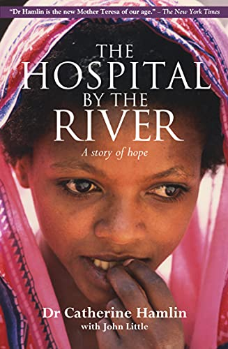 The Hospital by the River: A Story: Hamlin, Dr. Catherine;