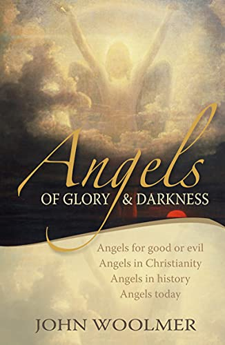 Angels of Glory and Darkness: Woolmer, John