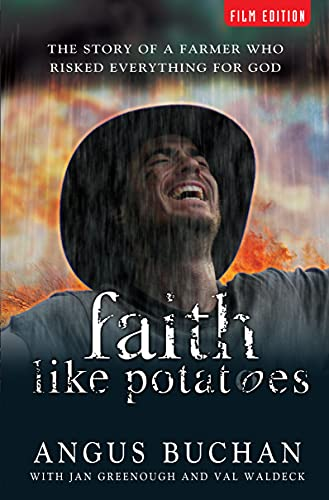9781854247407: Faith Like Potatoes: The Story Of A Farmer Who Risked Everything For God: The Story of a Farmer Who Dared to Believe in God