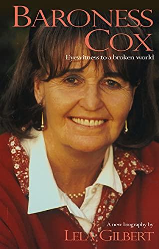 Baroness Cox: Eyewitness to a Broken World: Gilbert, Lela