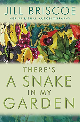 There's a Snake in My Garden: Jill Briscoe