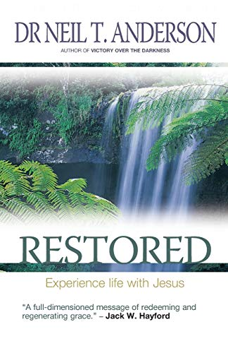 9781854248497: Restored: Experience Life with Jesus: 7 Steps to Freedom in Christ