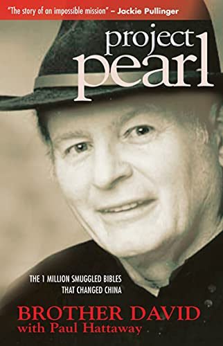 Project Pearl: The Man Who Secretly Shipped One Million Bibles into China: Brother David; Hattaway,...