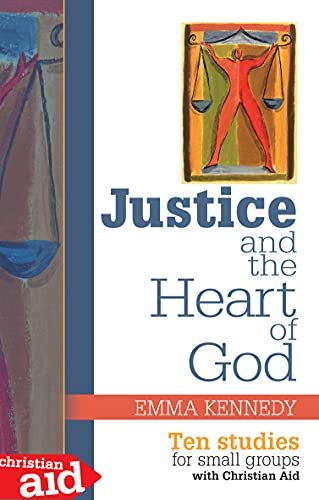 Justice and the Heart of God: Ten: Kennedy, Emma