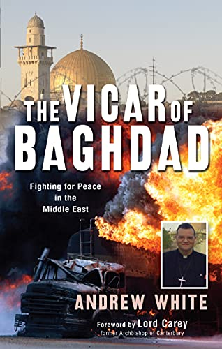 The Vicar Of Baghdad: Fighting For Peace In The Middle East (FINE COPY OF UNCOMMON FIRST EDITION,...
