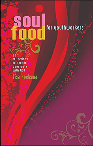 9781854248985: Soul Food for Youth Workers: 80 Reflections To Deepen Your Spiritual Life: A Devotional Specifically For Youth Workers: 80 Reflections to Deepen Your Walk with God