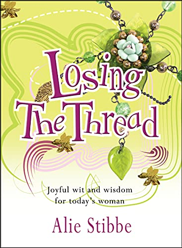 9781854249074: Losing the Thread: Joyful wit and wisdom for today's woman