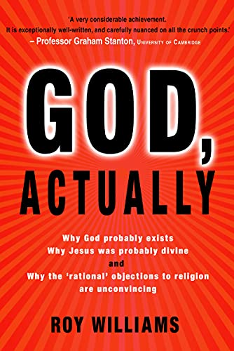 9781854249203: God, Actually: Why God Probably Exists, Why Jesus Was Probably Divine and Why the 'Rational' Objections to Religion are Unconvincing