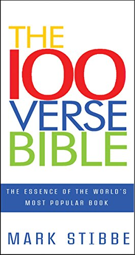 The 100 Verse Bible: The Essence of the World's Most Popular Book: Stibbe, Mark