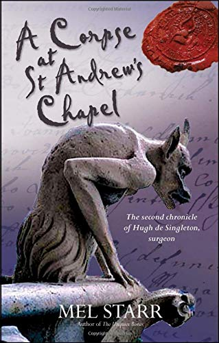 9781854249548: A Corpse at St Andrew's Chapel (Chronicles of Hugh de Singleton, Surgeon)