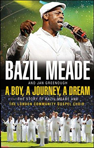 9781854249982: A Boy, A Journey, A Dream: The Story of Bazil Meade and the London Community Gospel Choir
