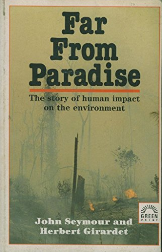 9781854250063: Far from Paradise: Story of Man's Impact on the Environment
