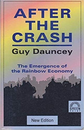 9781854250872: After the Crash: The Emergence of the Rainbow Economy