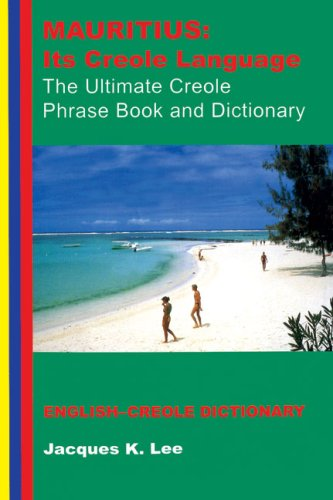 9781854250988: Mauritius: Its Creole Language: Its Creole Language - The Ultimate Creole Phrase Book and Dictionary