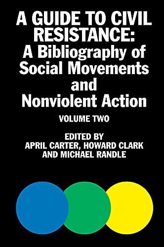 A Guide to Civil Resistance: A Bibliography of People Power and Nonviolent Protest, Volume One: 1