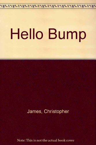 9781854300034: Hello Bump