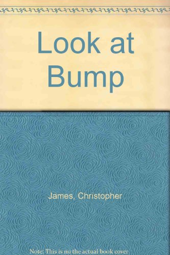 Look at Bump (Bengali and English Edition): Christopher James, Steve