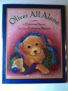 Oliver All Alone: Harris, Christine Illustrated