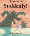 Suddenly!/De Repente!: Spanish/English (1854305328) by Colin McNaughton