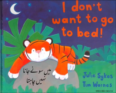 9781854305381: I Don't Want to Go to Bed!: Urdu/English