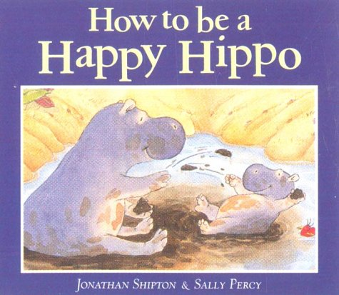 9781854306142: How to be a Happy Hippo