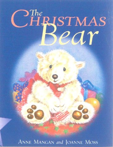 The Christmas Bear: Mangan, Anne and