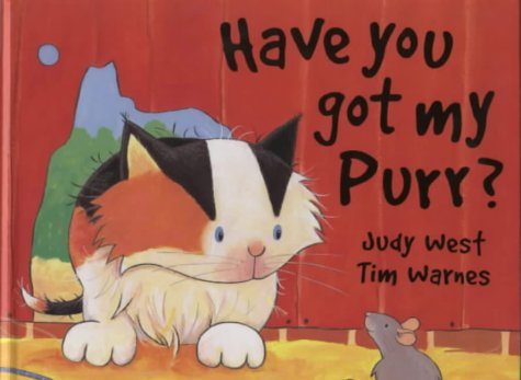 9781854306234: Have You Got My Purr? (Baby's First Book Club)