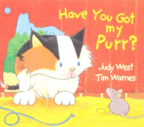 9781854306241: Have You Got My Purr?