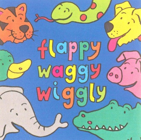 9781854306999: Flappy, Waggy, Wiggly (A peekaboo riddle book)