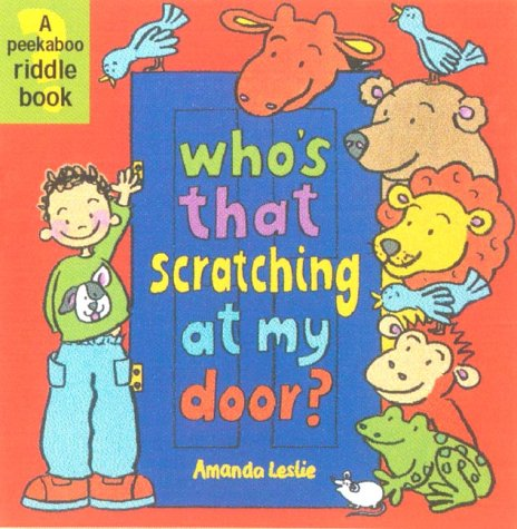 9781854307125: Who's That Scratching at My Door? (Peek-a-boo Riddle Books)