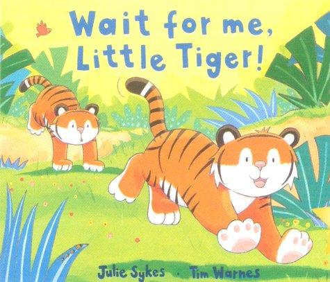 9781854307224: Wait for Me, Little Tiger!