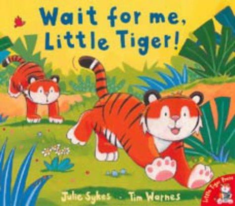 9781854307231: Wait for Me, Little Tiger!