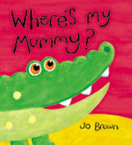 9781854307835: Where's My Mummy? (Mini Hardbacks)