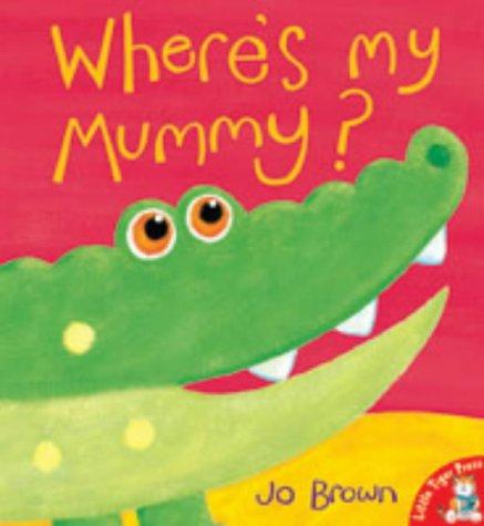 9781854307842: Where's My Mummy?