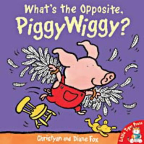 9781854307934: What's the Opposite, Piggywiggy?