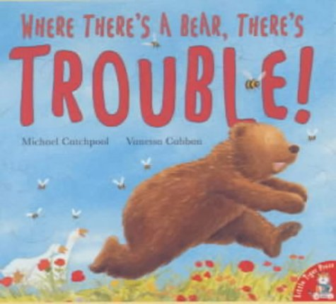 Where There's a Bear, There's Trouble!: Michael Catchpool