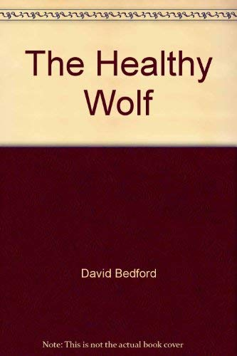 The Healthy Wolf: David Bedford