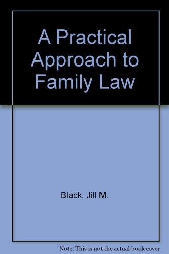 A Practical Approach to Family Law (9781854310095) by Jill M. Black; J. Bridge