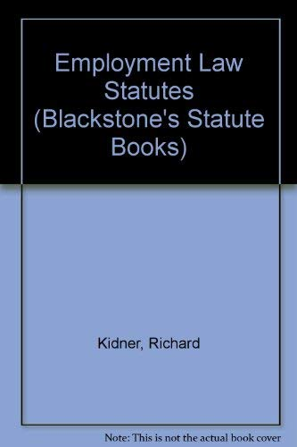 Blackstone's Statutes on Employment Law: Kidner, Richard.