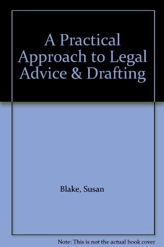 A Practical Approach to Legal Advice & Drafting (9781854310491) by Susan Blake