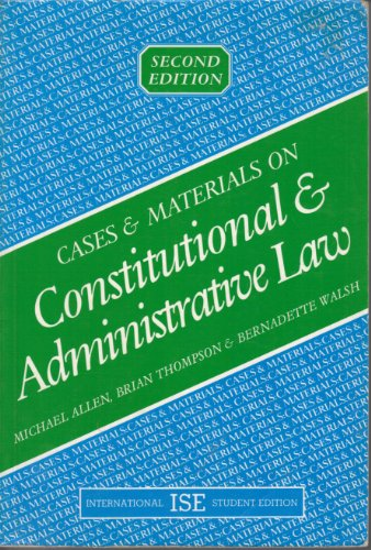 Cases and Materials on Constitutional and Administrative: Michael J. Allen,Brian