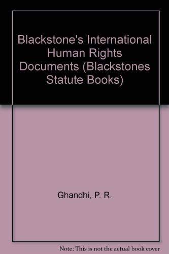 Blackstone's International Human Rights Documents (Blackstone's Statute Books): Ghandhi, ...