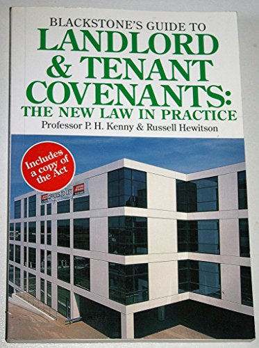 Blackstone's Guide to Landlord and Tenant Covenants: Phillip H. Kenny,