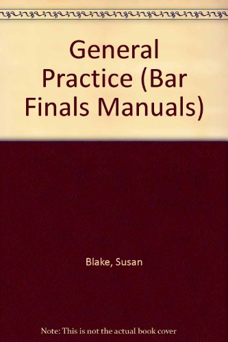 General Practice (Bar Finals Manuals) (9781854314895) by Susan Blake; Colin Bobb-Semple; Delia Coonan; et al