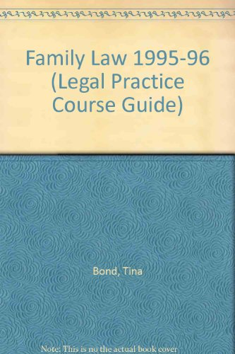 Family Law 1995-96 (Legal Practice Course Guide) (9781854315120) by Tina Bond; etc.; Jill M. Black; A. Jane Bridge
