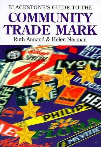 Blackstone's Guide to the Community Trade Mark (Blackstone's Guide Series): Ruth Annand